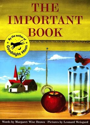 The Important Book  -     By: Margaret Wise Brown     Illustrated By: Leonard Weisgard