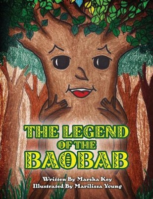 The Legend of Baobab  -     By: Marsha Key