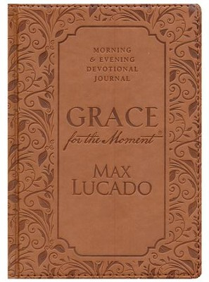 Grace for the Moment Morning and Evening Devotional Journal  -     By: Max Lucado