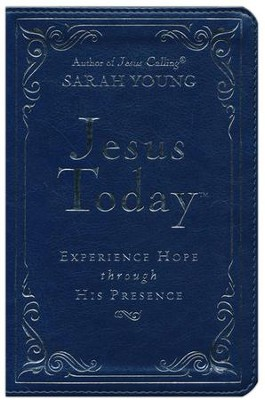 Jesus Today: Experience Hope Through His Presence - Deluxe Edition   -     By: Sarah Young