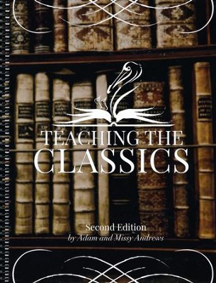 Teaching the Classics Syllabus (Second Edition)   -     By: Adam Andrews