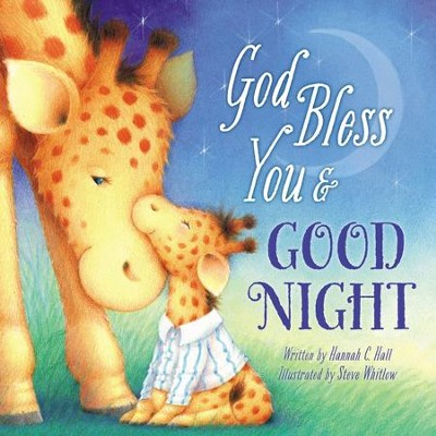 God Bless You & Good Night, Boardbook   -     By: Hannah C. Hall