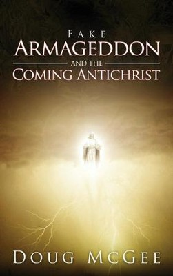 Fake Armageddon and the Coming Antichrist  -     By: Doug McGee