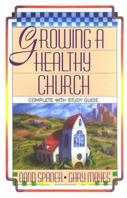 Growing a Healthy Church: The Sonlife Strategy   -     By: Dann Spader, Gary Mayes