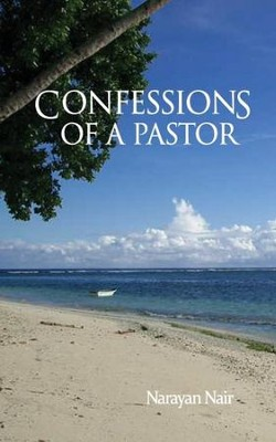 Confessions of a Pastor  -     By: Narayan Nair