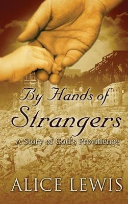 By Hands of Strangers: A Story of God's Providence  -     By: Alice Lewis