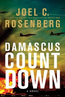 Damascus Countdown, Twelfth Imam Series #3 -eBook   -     By: Joel C. Rosenberg