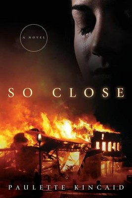 So Close  -     By: Paulette Kincaid