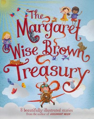 The Margaret Wise Brown Treasury  -     By: Margaret Wise Brown
