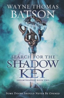 Search For The Shadow Key, Dreamtreaders Series #2   -     By: Wayne Thomas Batson
