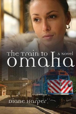 The Train to Omaha  -     By: Diane Harper