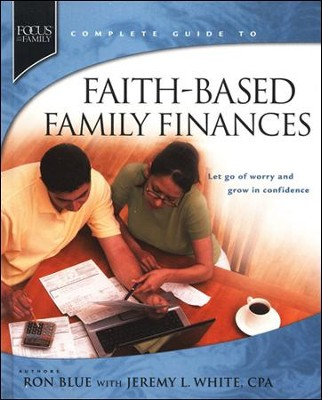 Complete Guide to Faith-Based Family Finances   -     By: Ron Blue, Jeremy White CPA