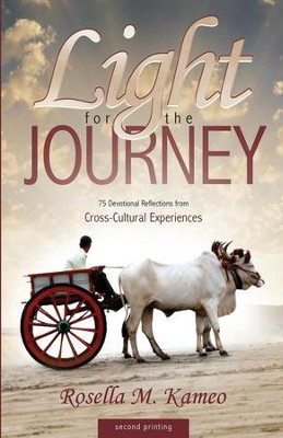 Light for the Journey: 75 Devotional Reflections from Cross-Cultural Experiences  -     By: Rosella Kameo