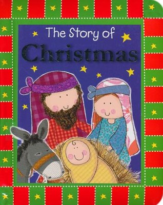 The Story of Christmas  -     By: Thomas Nelson Publishers