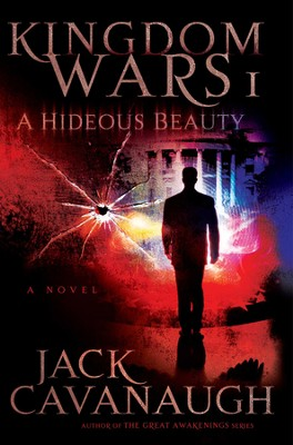 A Hideous Beauty: Kingdom Wars I - eBook  -     By: Jack Cavanaugh
