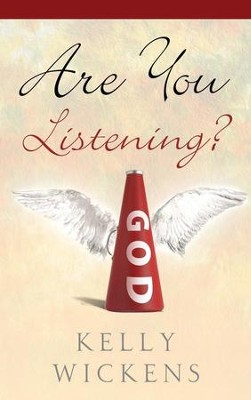 Are You Listening?  -     By: Kelly Wickens