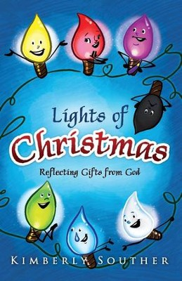 Lights of Christmas: Reflecting Gifts from God  -     By: Kimberly Souther