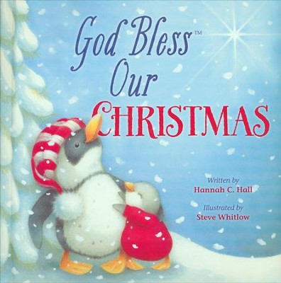 God Bless Our Christmas  -     By: Hannah C. Hall, Steve Whitlow