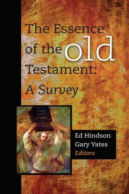 The Essence of the Old Testament - eBook  -     Edited By: Ed Hindson, Gary Yates     By: Edited by Ed Hindson & Gary Yates