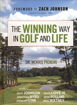 The Winning Way in Golf and Life  -     By: Dr. Morris Pickens