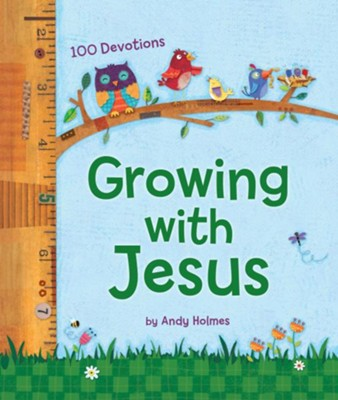 Growing with Jesus: 100 Devotions   -     By: Andy Holmes