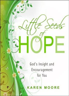 Little Seeds of Hope  -     By: Karen Moore