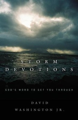 Storm Devotions: God's Word to Get You Through  -     By: David Washington