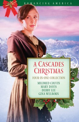 A Cascades Christmas - eBook  -     By: Mary Davis, Mildred Colvin, Debby Lee