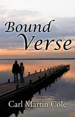 Bound Verse  -     By: Carl Martin Cole