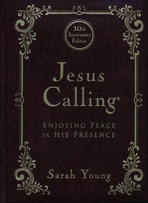 Jesus Calling: Enjoying Peace in His Presence - 10th Anniversary Expanded Edition  -     By: Sarah Young