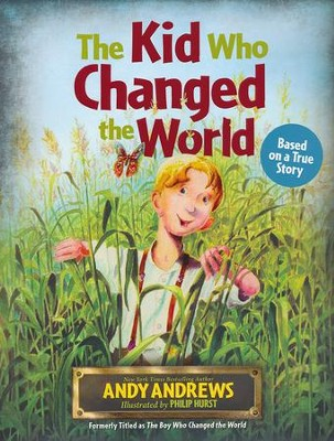The Kid Who Changed the World  -     By: Andy Andrews