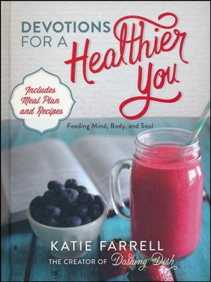 Devotions For A Healthier You  -     By: Katie Farrell