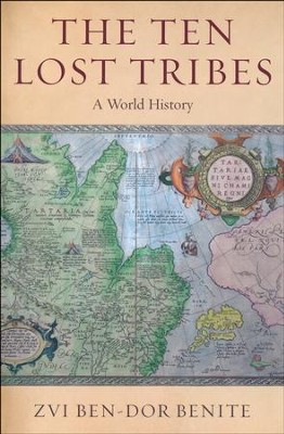 The Ten Lost Tribes: A World History  -     By: Zvi Ben-Dor Benite