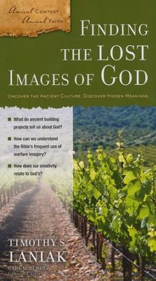 Finding the Lost Images of God  -     Edited By: Gary M. Burge     By: Timothy S. Laniak