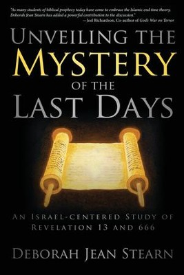 #1: Unveiling the Mystery of the Last Days: An Israel-Centered Study of Revelation 13 and 666  -     By: Deborah Jean Stearn