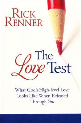 The Love Test: What God's High-Level Love Looks Like When Released Through You  -     By: Rick Renner