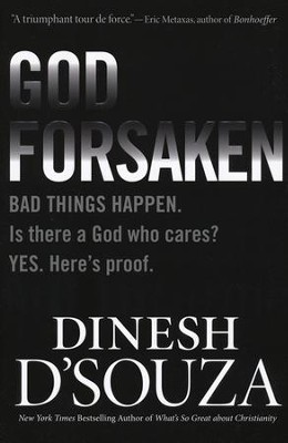 Godforsaken: Bad Things Happen  -     By: Dinesh D'Souza