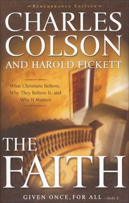 The Faith: What Christians Believe, Why They Believe It, and Why It Matters - Slightly Imperfect  -     By: Charles Colson, Harold Fickett