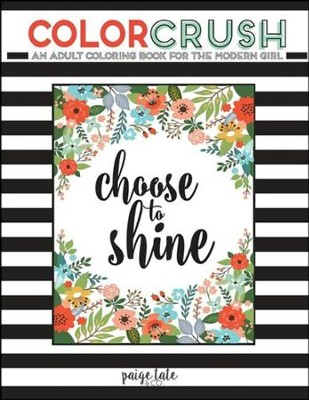 Color Crush: An Adult Coloring Book for the Modern Girl  -     By: Paige Tate