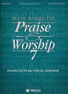 More Songs for Praise & Worship 7: Piano, Guitar, and Vocal Edition  -