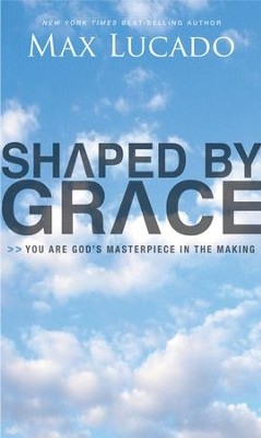 Shaped By Grace - eBook  -     By: Max Lucado