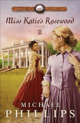 Miss Katie's Rosewood: A Novel - eBook  -     By: Michael Phillips