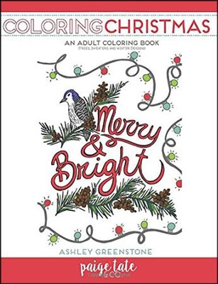 Coloring Christmas: An Adult Coloring Book (Trees, Sweaters, and Winter Designs)  -     By: Ashley Greenstone, Paige Tate