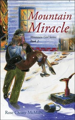 #2: Mountain Miracle  -     By: Rose Creasy McMills
