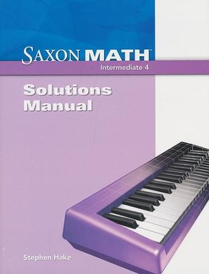 Saxon Math Intermediate 4 Solutions Manual   -