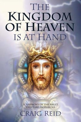 The Kingdom of Heaven is at Hand  -     By: Craig Reid