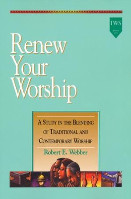 Renew Your Worship, Alleluia! Series              -     By: Robert E. Webber