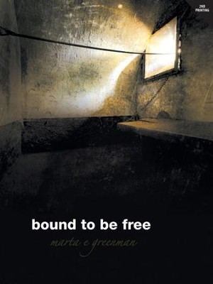 Bound to be Free  -     By: Marta E. Greenman
