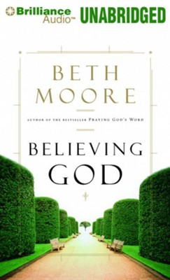 Believing God - unabridged audio book on CD  -     By: Beth Moore