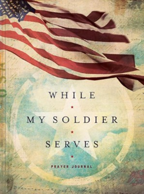 While My Soldier Serves Prayer Journal  -